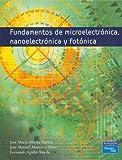 Fundamentos de microelectrónica, nanoelectrónica y fotónica (Fuera de colección Out of series)