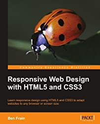 Responsive Web Design with HTML5 and CSS3 by Ben Frain (2012-04-10)