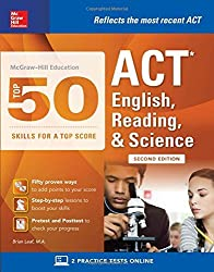 McGraw-Hill Education: Top 50 ACT English, Reading, and Science Skills for a Top Score, Second Edition (Mcgraw-Hill Education Top 50 Skills for a Top Score) by Brian Leaf (2016-03-28)