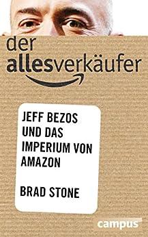Der Allesverkäufer: Jeff Bezos und das Imperium von Amazon von [Stone, Brad]