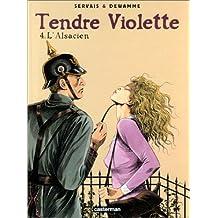 Tendre violette, tome 4 : L'Alsacien