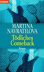 Navratilova, Martina / Nickles, Liz - Tödliches Comeback