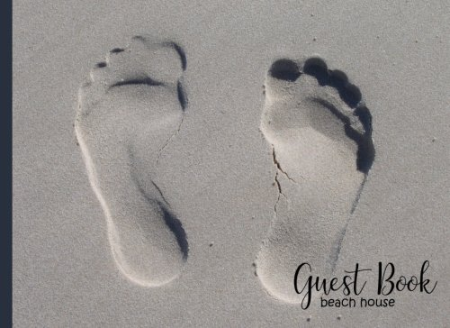 Beach House Guest Book Guest Book Illustrated Nature Edition Guest Book Beach House: Nautical Guest Book Guest Comments Book Visitors Book Footprints Visitor Comments Book Vacation Home Guest Book