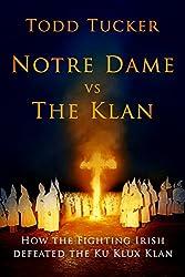 Notre Dame vs the Klan: How the Fighting Irish Defeated the Ku Klux Klan