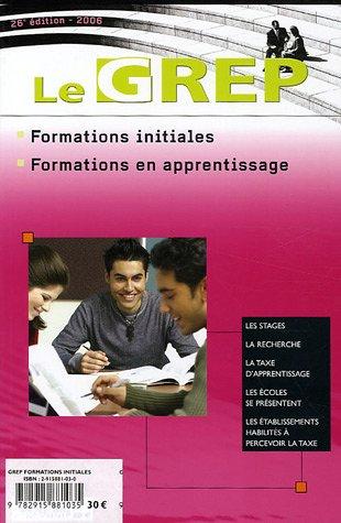 Le GREP : Formations Initiales et en Apprentissage, Edition 2006