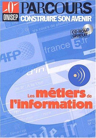 Les métiers de l'information (CD-ROM inclus)