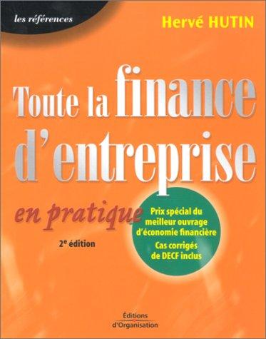 Toute la finance d'entreprise en pratique : Cas corrigés de DECF inclus