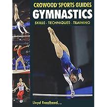 Gymnastics: Skills, Techniques, Training (Crowood Sports Guides)