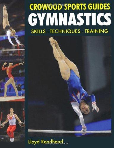 Gymnastics: Skills- Techniques- Training (Crowood Sports Guides) por Lloyd Readhead