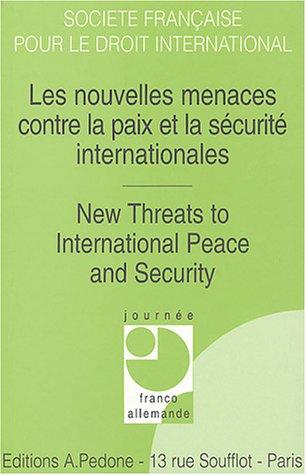 Les nouvelles menaces contre la paix et la sécurité internationales : New Threats to International Peace and Security : Journée franco-allemande par SFDI
