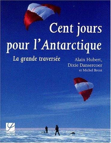 Cent jours pour l'Antarctique par Hubert