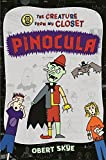 Pinocula (The Creature from My Closet) by Obert Skye (2013-09-24)