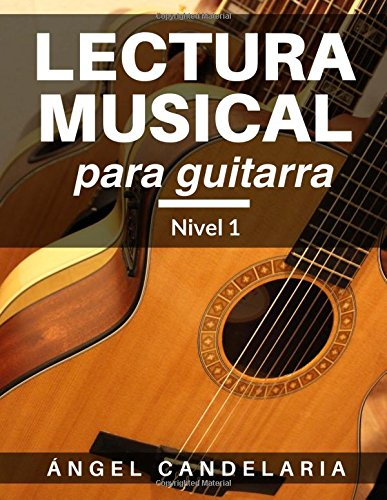 Lectura Musical para Guitarra: Nivel 1: Volume 1
