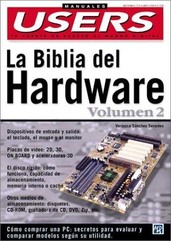 LA Biblia del hardware/The Hardware Bible: 2 por Veronica Sanchez Serantes