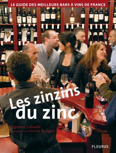 Les Zinzins du Zinc : Guide des meilleurs Bars  Vin de France.