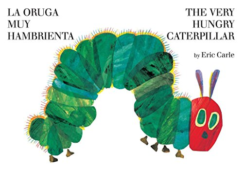 La Oruga Muy Hambrienta/The Very Hungry Caterpillar: Bilingual Board Book por Eric Carle