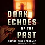 Dark Echoes of the Past