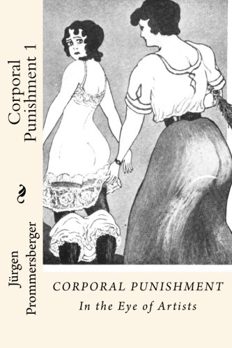 Corporal Punishment 1: In the Eye of Artists: Volume 1