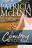 Book cover image for A Cowboy Wedding (Wyoming Wildflowers, Book 7)