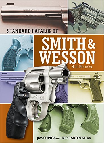 Standard Catalog of Smith & Wesson 4th Edition (Standard Catalog of Smith and Wesson)