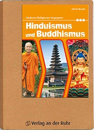 Hinduismus und Buddhismus (Anderen Religionen begegnen)