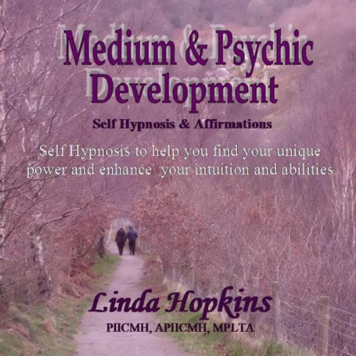 Medium & Psychic Development - Self Hypnosis & Affirmations