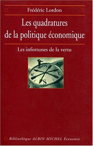 Les Quadratures de la politique économique : Les Infortunes de la vertu par Frederic Lordon