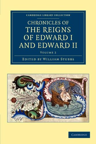 Chronicles of the Reigns of Edward I and Edward II 2 Volume Set: Chronicles of the Reigns of Edward I and Edward II (Cambridge Library Collection - Rolls) (Collection Roll)