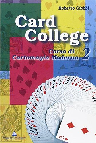 Card college. Corso di cartomagia moderna: 2