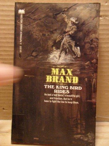 The King Bird Rides [Taschenbuch] by Brand, Max