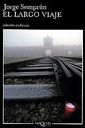 El Largo Viaje /Witnesses to War (Spanish Edition) by Jorge Semprun (2004-05-31)