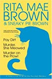 Three More Mrs. Murphy Mysteries in One Volume: Pay Dirt/Murder, She Meowed/Murder on the Prowl