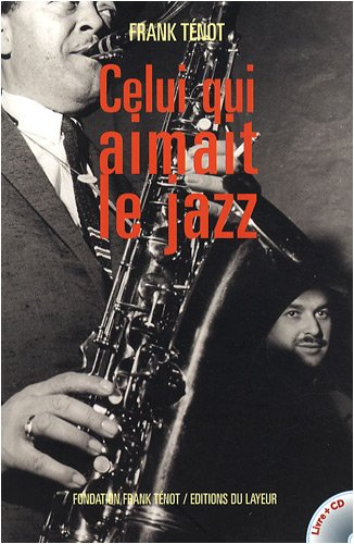 Celui qui aimait le jazz (1CD audio)