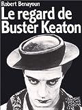 Image de Le Regard de Buster Keaton