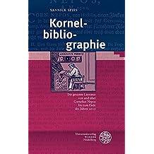 Kornelbibliographie: Die gesamte Literatur von und über Cornelius Nepos bis zum Ende des Jahres 2015 (Kalliope - Studien zur griechischen und lateinischen Poesie)