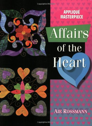 Affairs of the Heart (Applique Masterpiece)