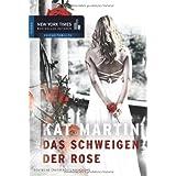 Das Schweigen der Rose (New York Times Bestseller Autoren: Thriller/Krimi)