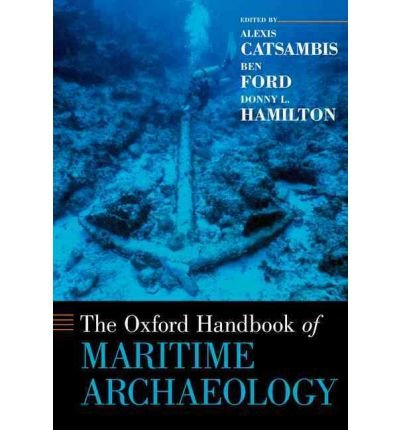 [(The Oxford Handbook of Maritime Archaeology)] [Edited by Alexis Catsambis ] published on (September, 2011)
