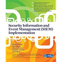 Security Information and Event Management (SIEM) Implementation (Network Pro Library) by David R. Miller (2010-11-15)
