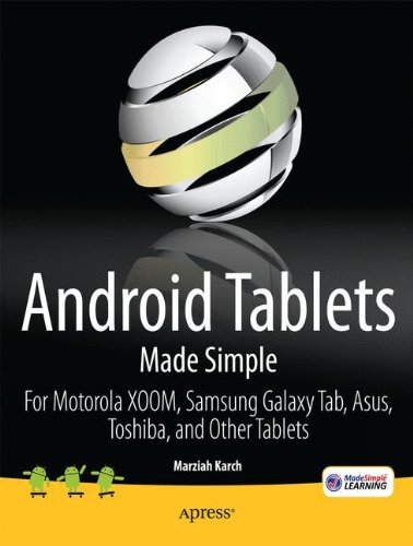 Android Tablets Made Simple: For Motorola XOOM, Samsung Galaxy Tab, Asus, Toshiba and Other Tablets (Made Simple Apress)
