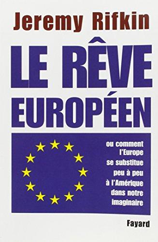Le rve europen : Ou comment l'Europe se substitue peu  peu  l'Amrique dans notre imaginaire