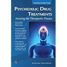 Psychedelic Drug Treatments: Assisting the Therapeutic Process (My Modern Health)