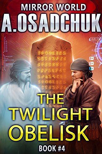 The Twilight Obelisk (Mirror World Book #4) LitRPG series