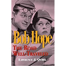 Bob Hope: The Road Well-Traveled: The Road Well-travelled
