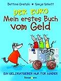Der Euro, Mein erstes Buch vom Geld - Bettina Gratzki