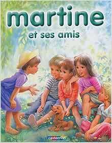 Amazon.fr - Martine et ses amis : 8 récits illustrés par