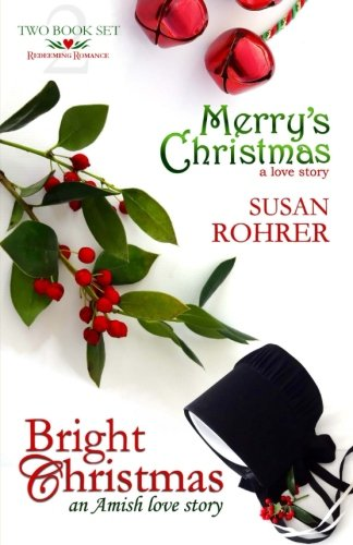Merry S Christmas A Love Story Bright Christmas An Amish Love Story Redeeming Romance