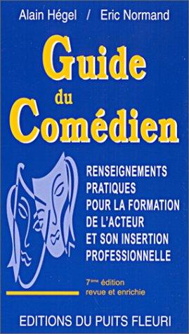 Guide du comédien por Alain Hegel