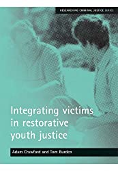 Integrating Victims in Restorative Youth Justice (Researching Criminal Justice Series)