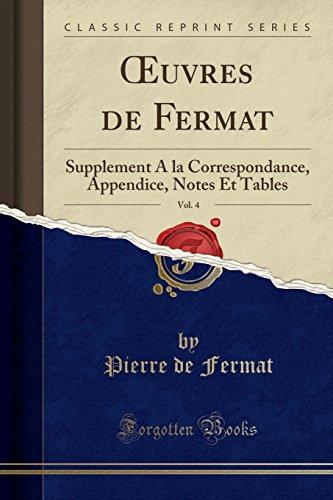 Oeuvres de Fermat, Vol. 4: Supplement a la Correspondance, Appendice, Notes Et Tables (Classic Reprint)